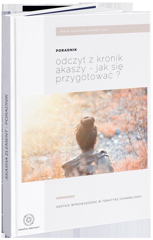 Poradnik Kroniki Akaszy - Jak przygotować się do odczytu z Kronik Akaszy